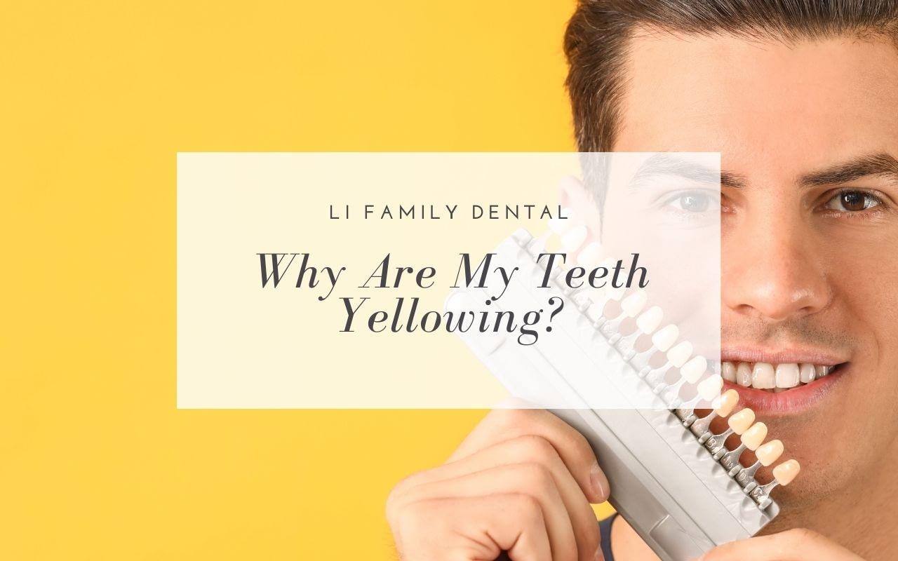 why-are-my-teeth-yellowing-Li-Family-Dental