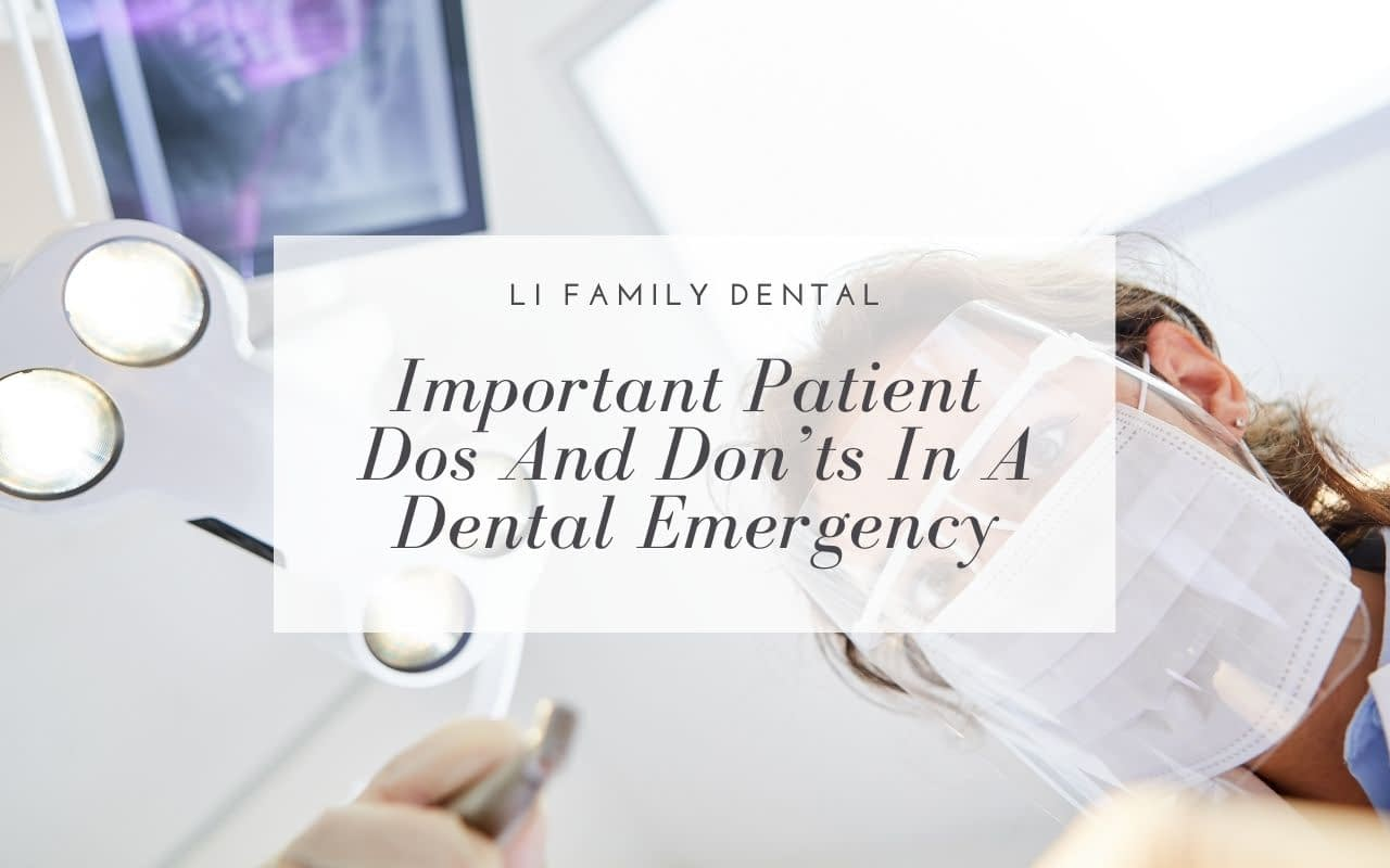 important-patient-dos-and-donts-in-dental-emergency-Li-Family-Dental